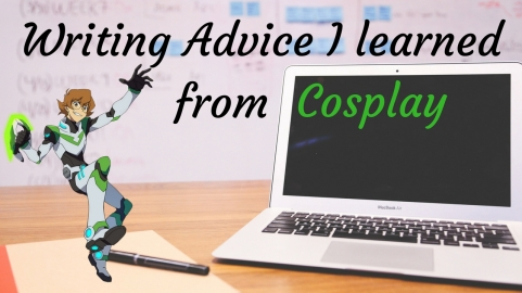 Writing Advice I learned from Cosplay.jpg